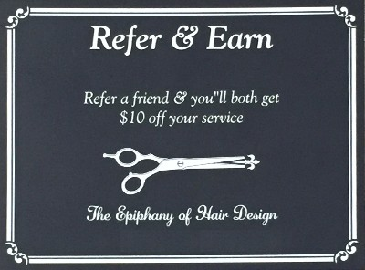 Refer & Earn $10 at The Epiphany of Hair Design